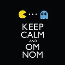 Keep Calm and Omnom by Harry Martin