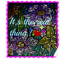 it's the real thing! Poster