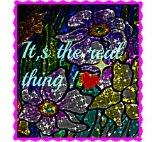 it's the real thing! Photographic Print