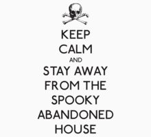 Stay Away From The Spooky Abandoned House by LucieDesigns