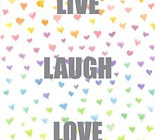 Live Laugh Love by Mandusk