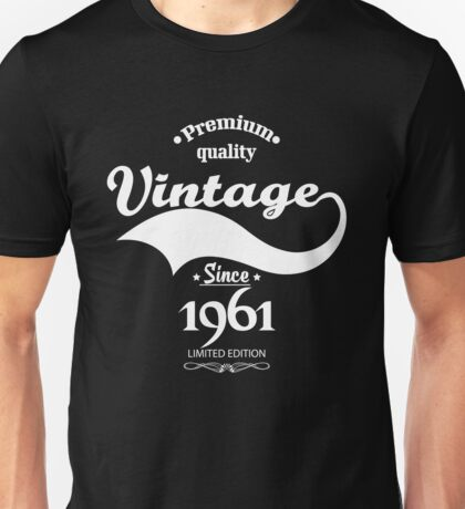 Premium Quality Vintage Since 1961 Limited Edition Unisex T-Shirt