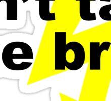 don't taze me bro! Sticker