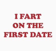 I Fart On The First Date by BrightDesign