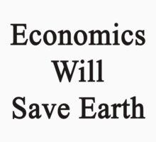 Economics Will Save Earth  by supernova23