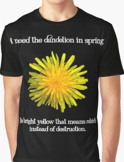 I Need the Dandelion in Spring Graphic T-Shirt