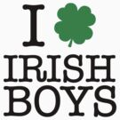 I Love Irish Boys by BrightDesign