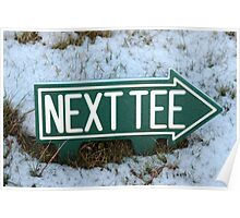 next tee sign in winter snow Poster