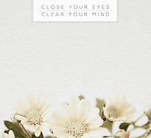 Close Your Eyes & Clear Your Mind by GalaxyEyes