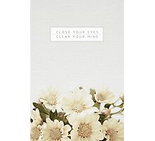 Close Your Eyes & Clear Your Mind Photographic Print