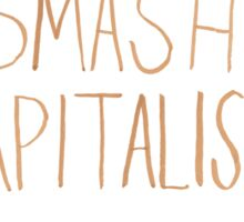 Smash Capitalism- Variation 4 Sticker