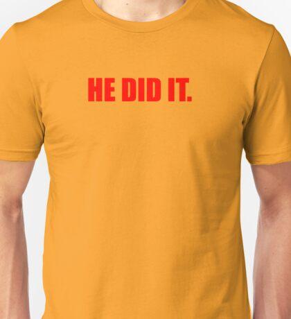 He Did It. Unisex T-Shirt