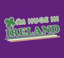 Im Huge In Ireland St Patricks Day by CarbonClothing