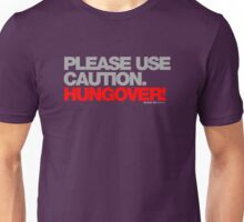 Please Use Caution Hungover Unisex T-Shirt