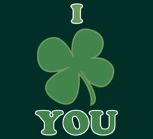 I Clover You St Patricks Day by CarbonClothing