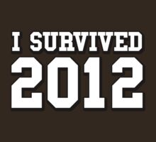 I Survived 2012 by CarbonClothing