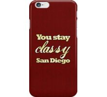 Stay Classy iPhone Case/Skin