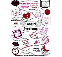 Fangirl Problems  Photographic Print