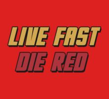Live Fast Die Red by GeekGamer