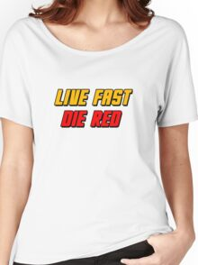 Live Fast Die Red Women's Relaxed Fit T-Shirt