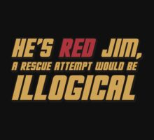 He's Read Jim A Rescue Attempt Would Be Illogical Baby Tee
