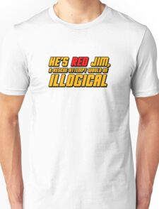 He's Read Jim A Rescue Attempt Would Be Illogical Unisex T-Shirt