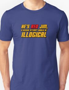 He's Read Jim A Rescue Attempt Would Be Illogical T-Shirt