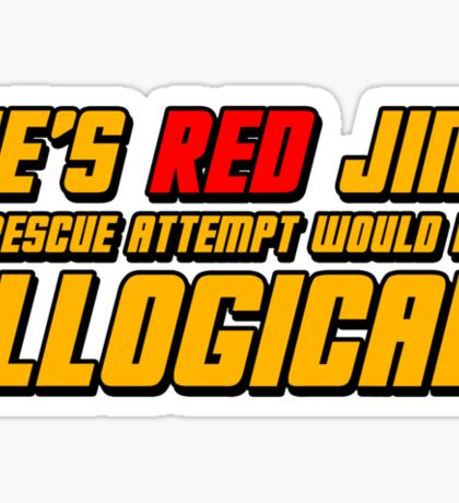 He's Read Jim A Rescue Attempt Would Be Illogical Sticker