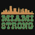 Miami Strong by Alsvisions