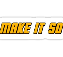 Make It So Sticker