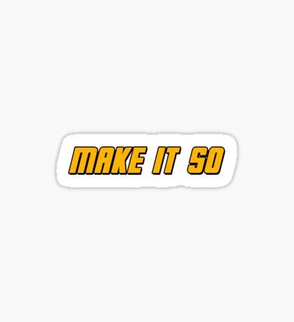Make It So Sticker