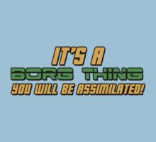 It's A Borg Thing, You Will Be Assimilated Kids Tee