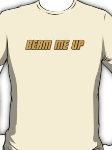 Beam Me Up  T-Shirt