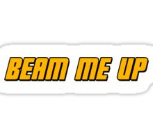 Beam Me Up  Sticker