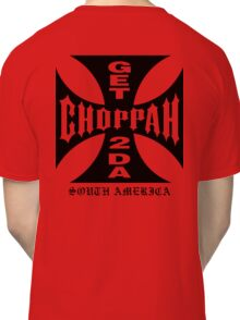 GET 2 DA CHOPPAH (Black) Classic T-Shirt
