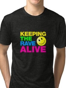 Keeping The Rave Alive Tri-blend T-Shirt