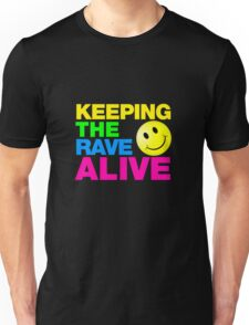 Keeping The Rave Alive Unisex T-Shirt