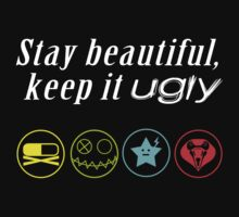 Stay beautiful, keep it ugly. by DangerLine