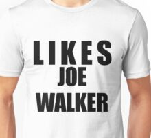 Likes Joe Walker Unisex T-Shirt