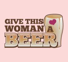 GIVE THIS WOMAN A BEER! with pint glass and heart by jazzydevil
