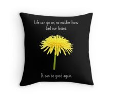 It Can Be Good Again Throw Pillow
