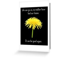 It Can Be Good Again Greeting Card
