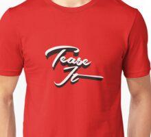 Tease It Unisex T-Shirt