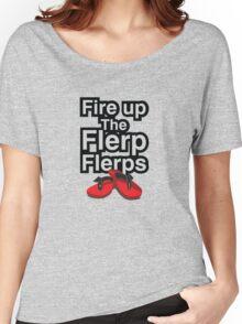 Fire up the flerp flerps  Women's Relaxed Fit T-Shirt