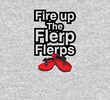 Fire up the flerp flerps  Unisex T-Shirt