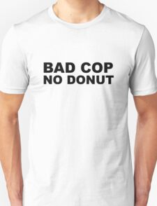 Bad Cop No Donut Unisex T-Shirt
