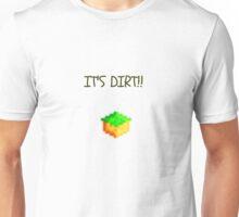IT'S DIRT!! Unisex T-Shirt