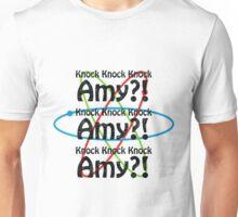 Knock knock knock...Amy?! Unisex T-Shirt