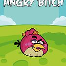ANGRY BIRDS - &quot;ANGRY BITCH&quot; by FirstClass