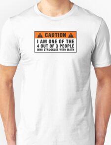 Caution: Struggles with math T-Shirt